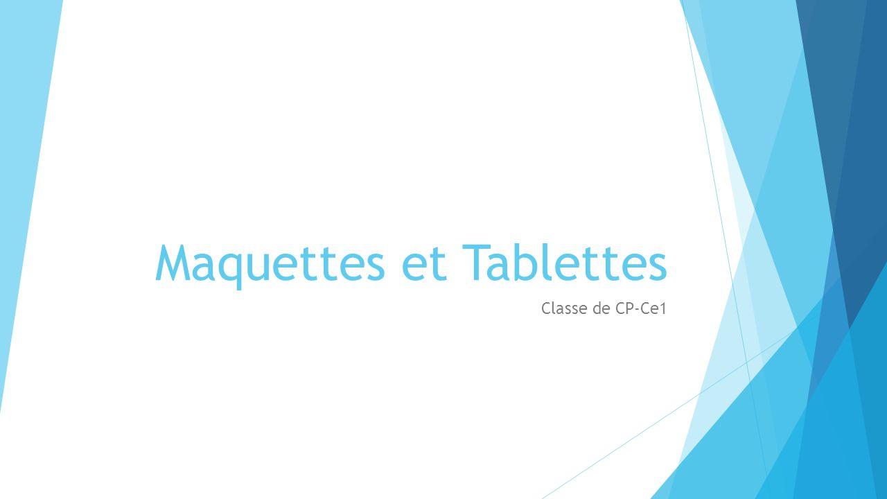 Maquettes et Tablettes