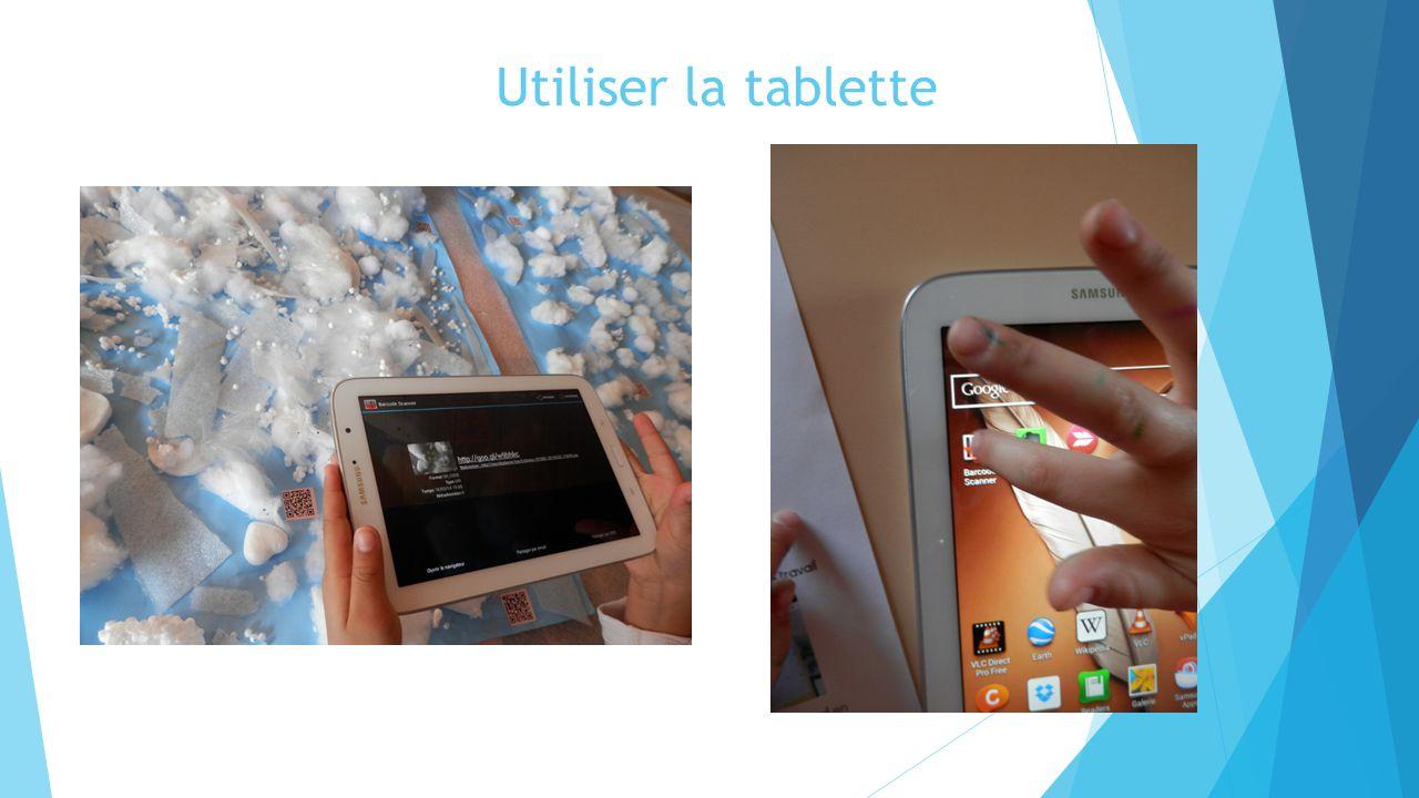 Utiliser la tablette