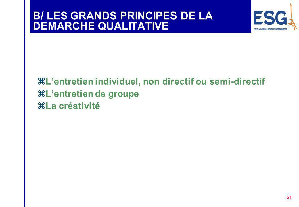 B/ LES GRANDS PRINCIPES DE LA DEMARCHE QUALITATIVE