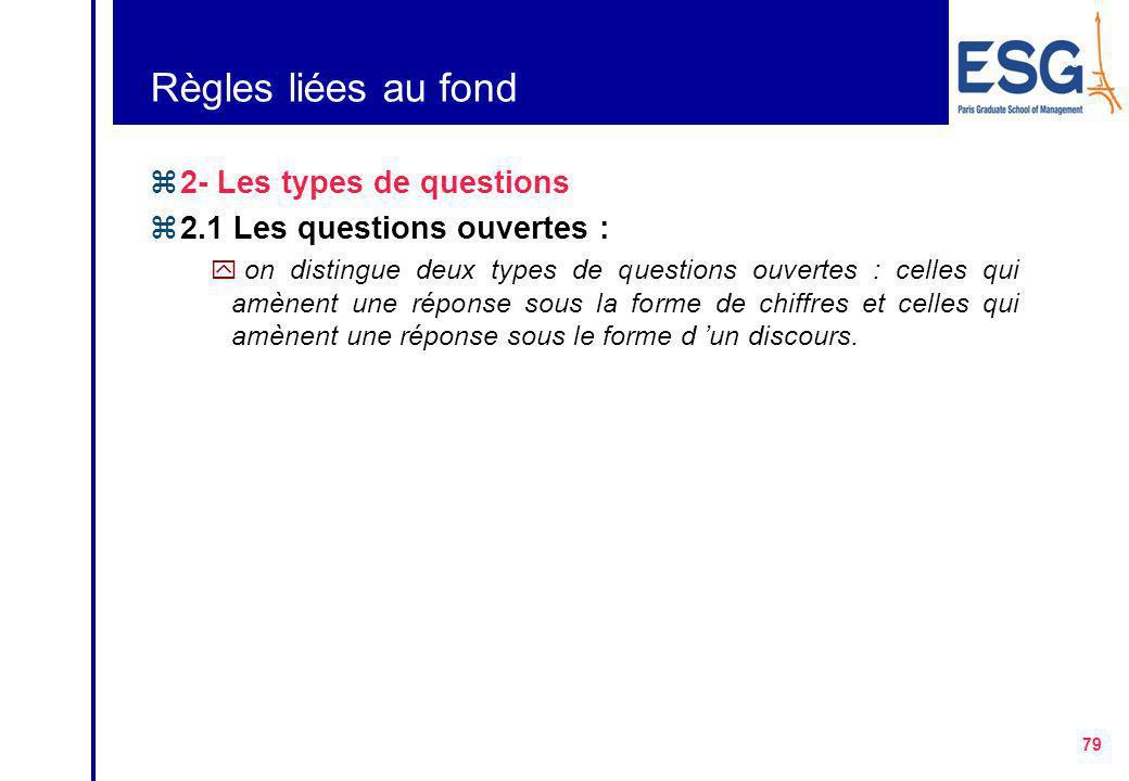 Règles liées au fond 2- Les types de questions