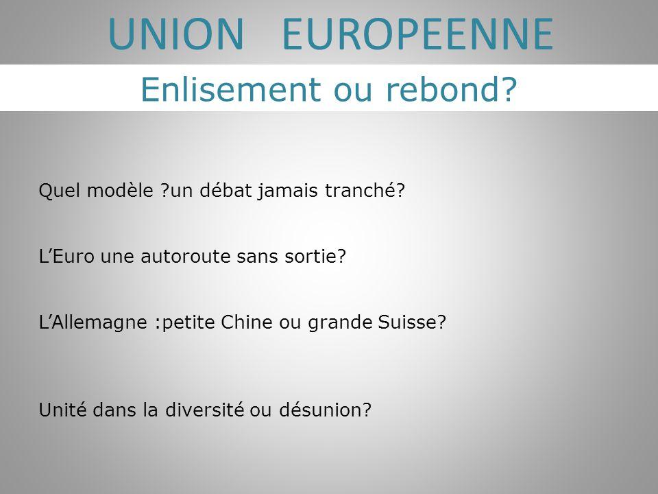 UNION EUROPEENNE Enlisement ou rebond