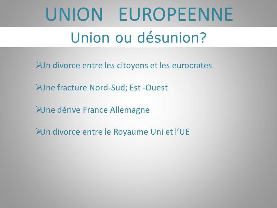 UNION EUROPEENNE Union ou désunion