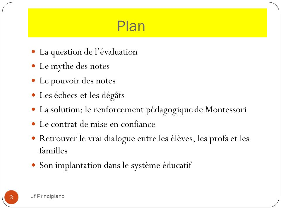 Plan La question de l'évaluation Le mythe des notes
