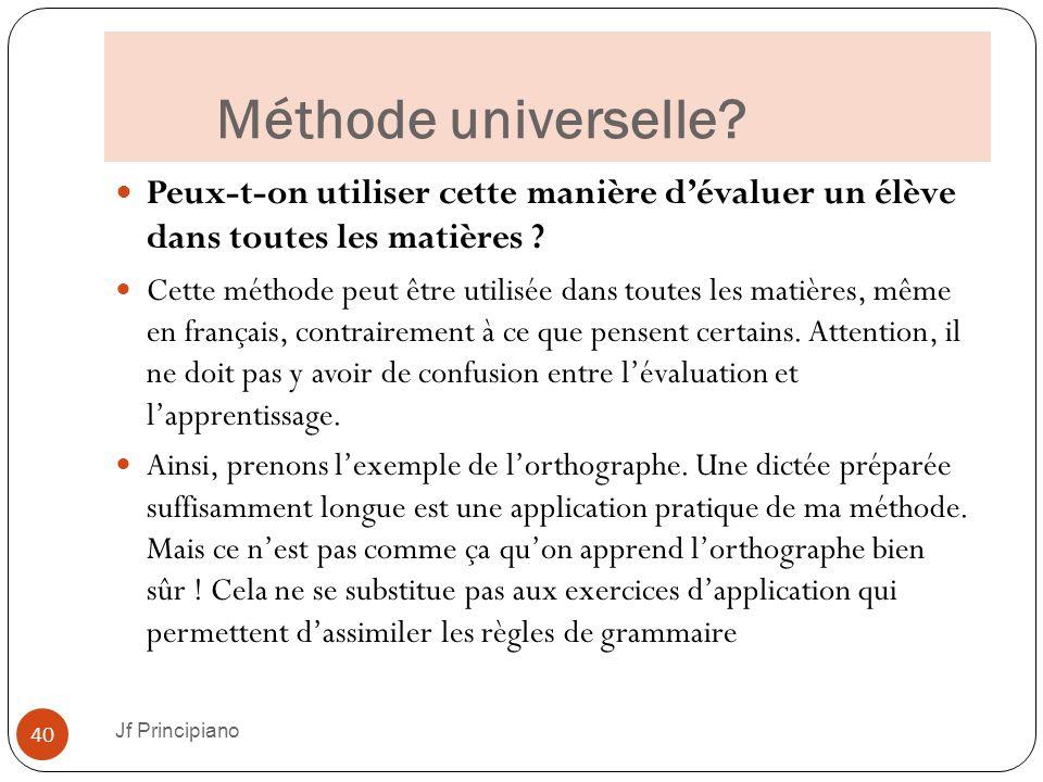 Méthode universelle Peux-t-on utiliser cette manière d'évaluer un élève dans toutes les matières