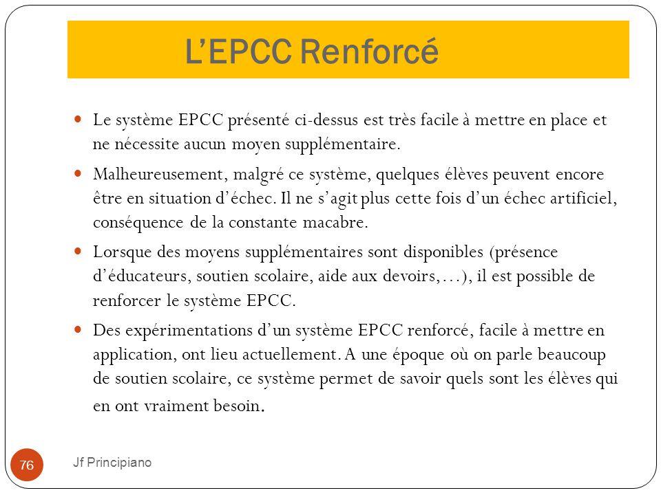 L'EPCC Renforcé Le système EPCC présenté ci-dessus est très facile à mettre en place et ne nécessite aucun moyen supplémentaire.