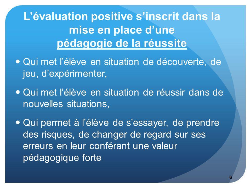 L'évaluation positive s'inscrit dans la mise en place d'une pédagogie de la réussite