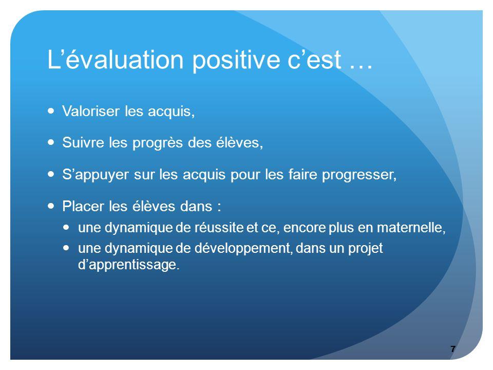 L'évaluation positive c'est …
