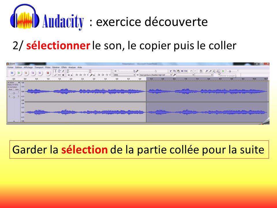 : exercice découverte 2/ sélectionner le son, le copier puis le coller