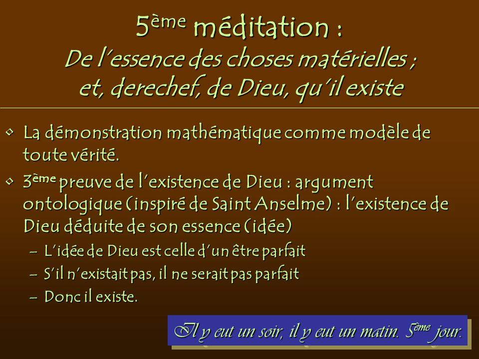 5ème méditation : De l'essence des choses matérielles ; et, derechef, de Dieu, qu'il existe