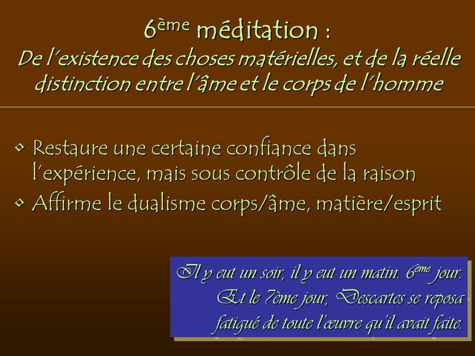 6ème méditation : De l'existence des choses matérielles, et de la réelle distinction entre l'âme et le corps de l'homme