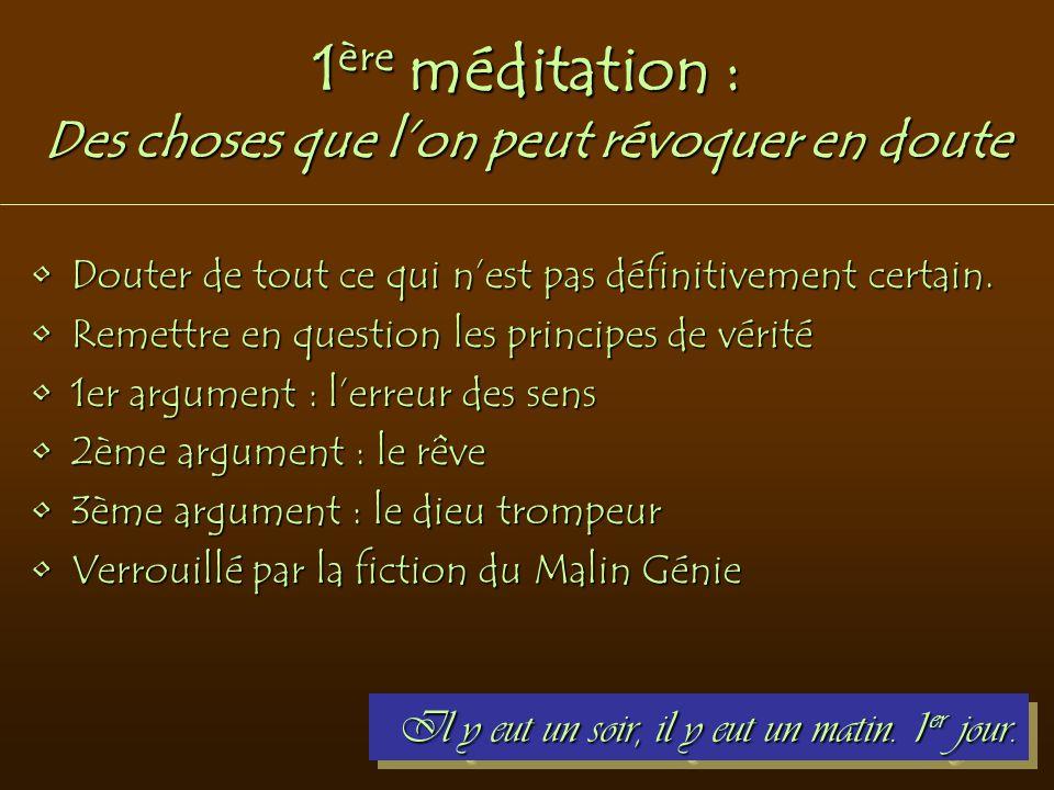 1ère méditation : Des choses que l'on peut révoquer en doute