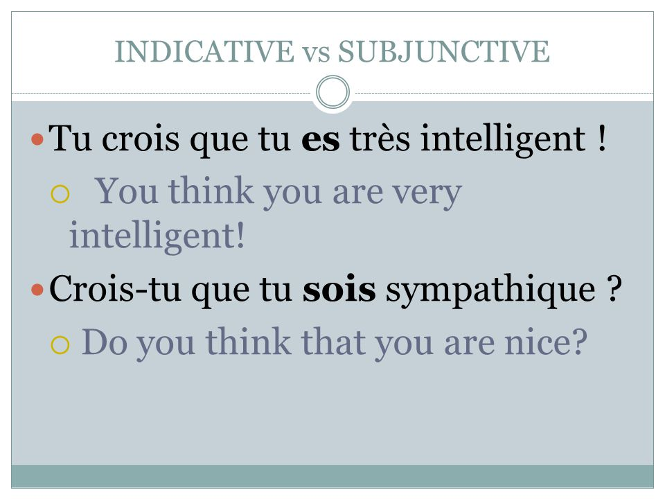 INDICATIVE vs SUBJUNCTIVE