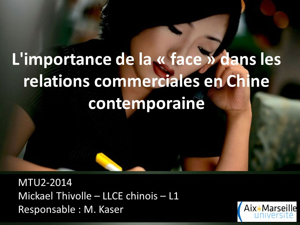 L importance de la « face » dans les relations commerciales en Chine contemporaine