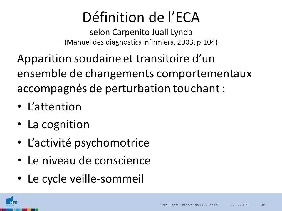 Définition de l'ECA selon Carpenito Juall Lynda (Manuel des diagnostics infirmiers, 2003, p.104)
