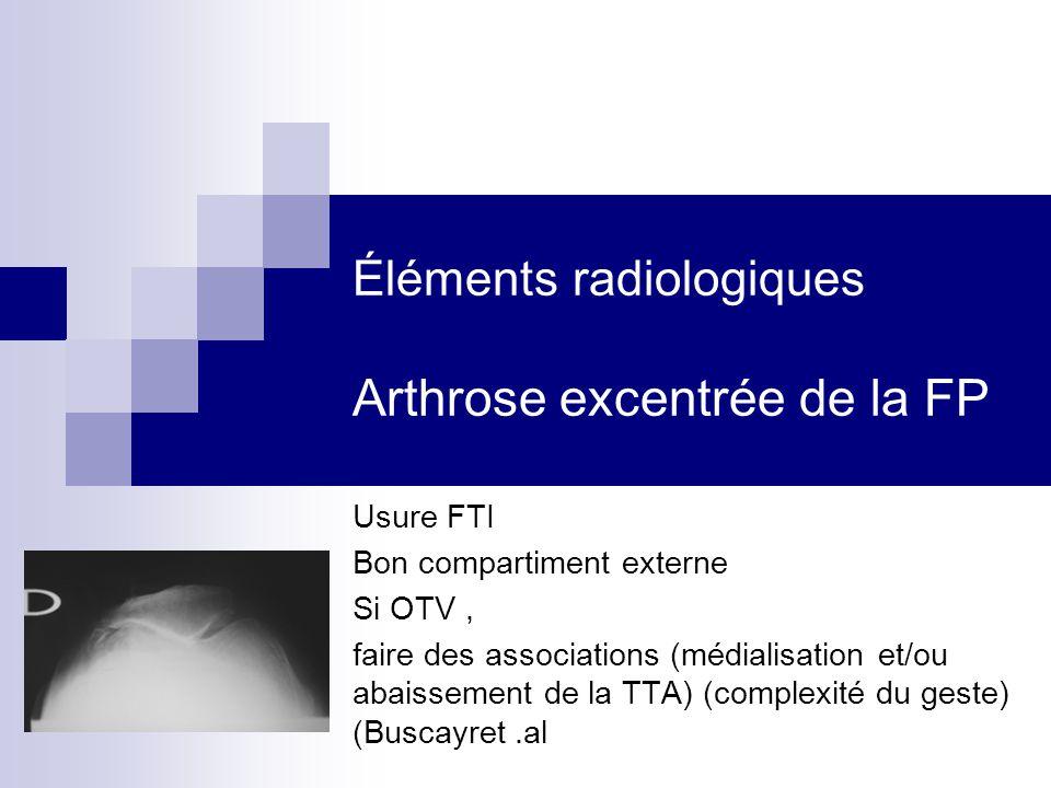 Éléments radiologiques Arthrose excentrée de la FP