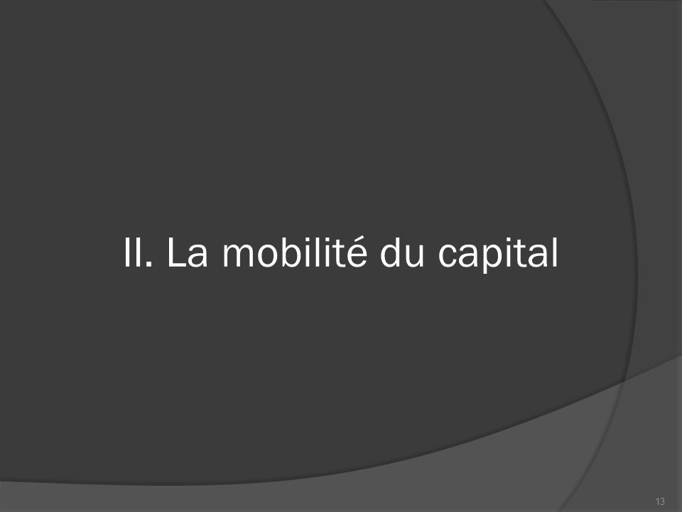 II. La mobilité du capital