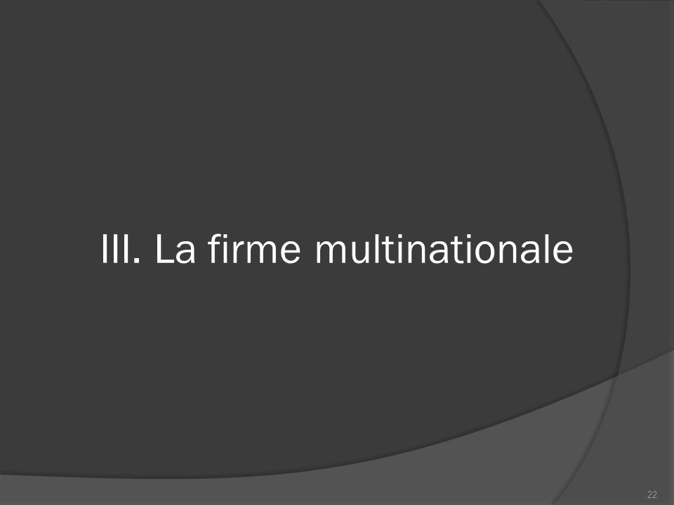 III. La firme multinationale