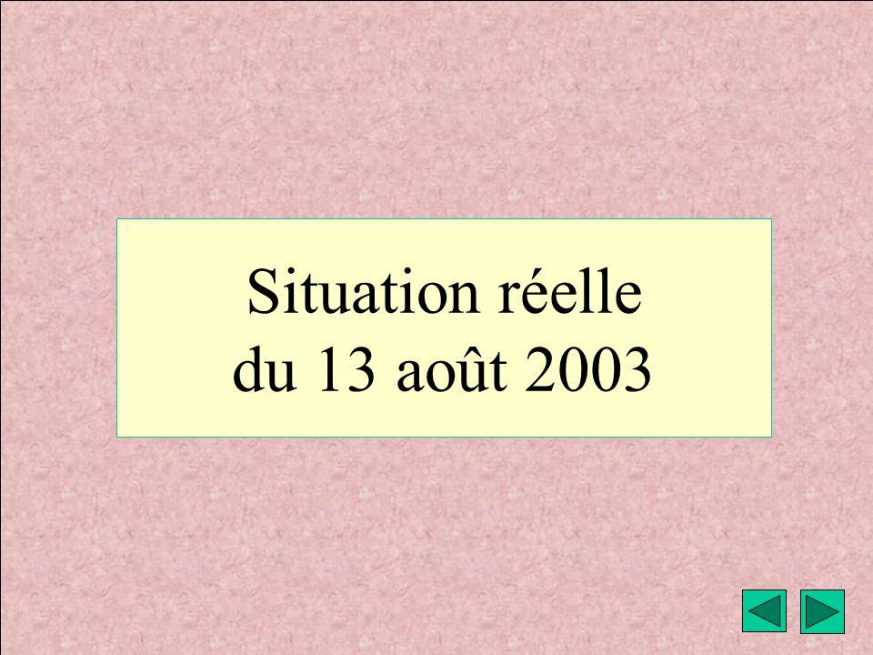 Situation réelle du 13 août 2003