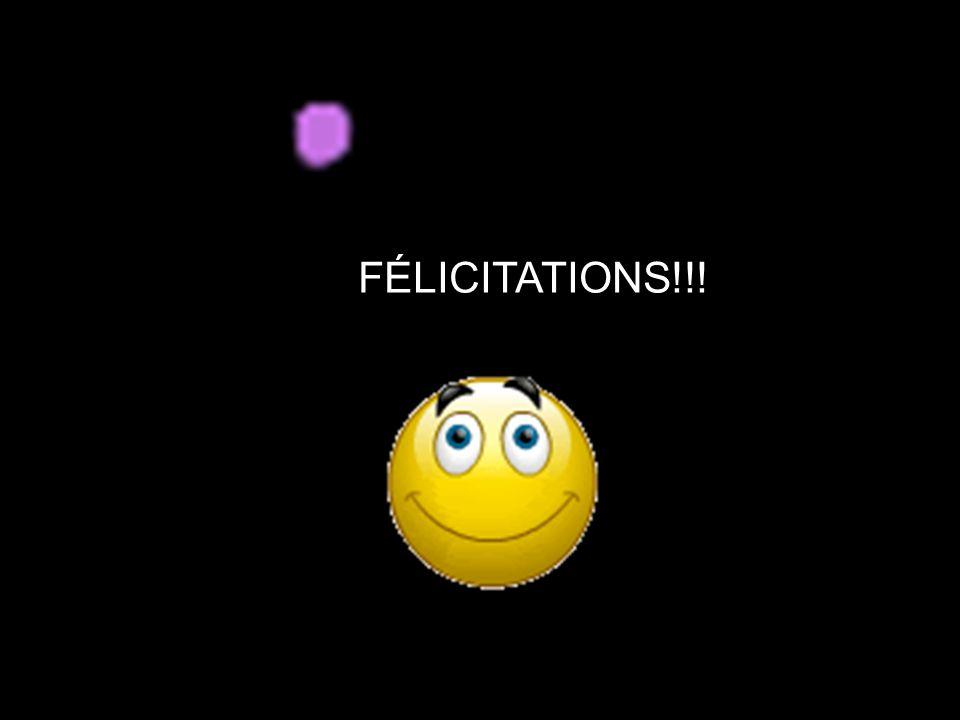 FÉLICITATIONS!!! FÉLICITATIONS!!!
