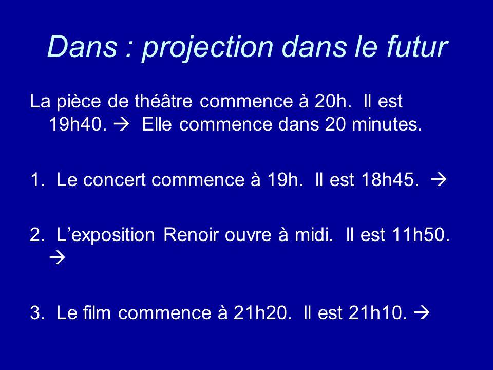 Dans : projection dans le futur