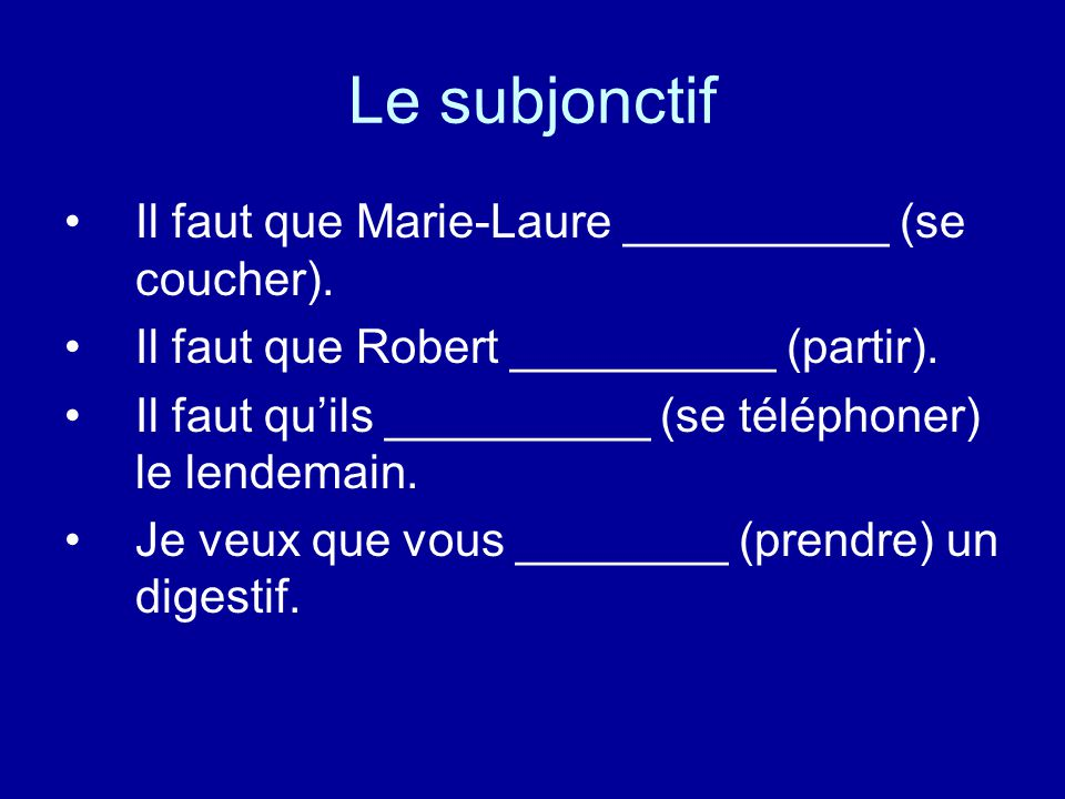 Le subjonctif Il faut que Marie-Laure __________ (se coucher).