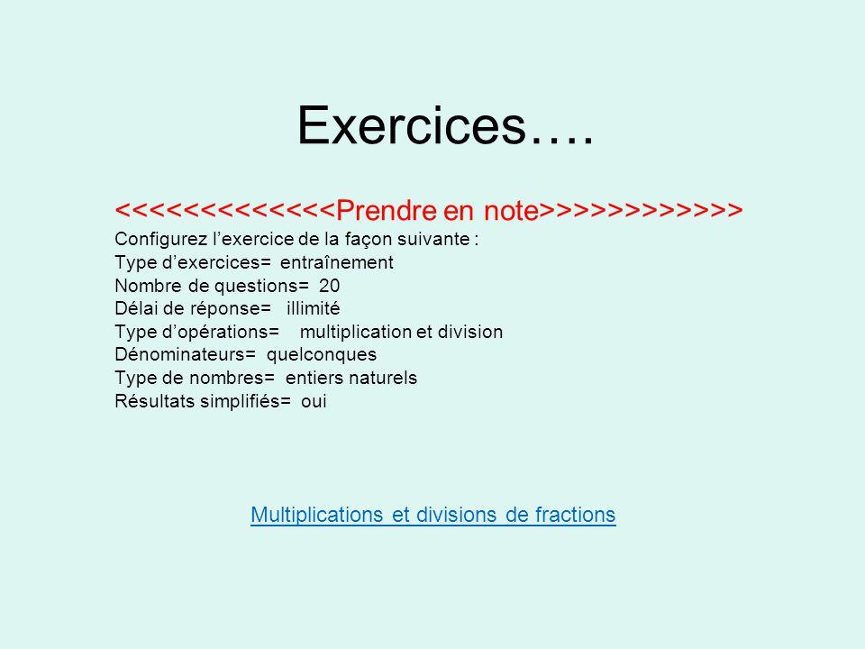 Exercices…. <<<<<<<<<<<<<Prendre en note>>>>>>>>>>>> Configurez l'exercice de la façon suivante : Type d'exercices= entraînement.