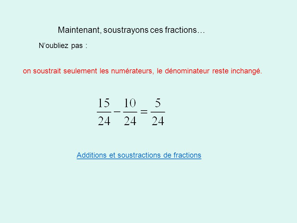 Maintenant, soustrayons ces fractions…