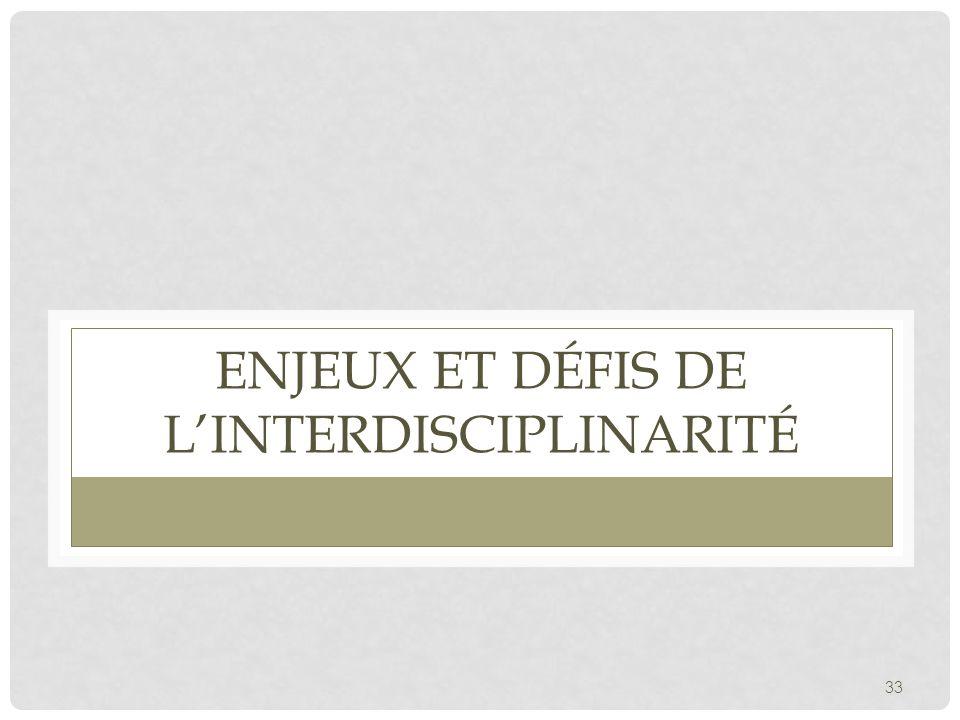 ENJEUX ET DÉFIS DE L'INTERDISCIPLINARITÉ