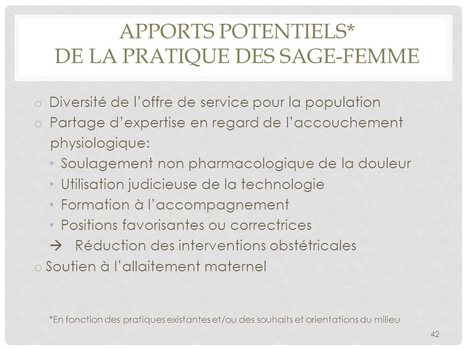 APPORTS potentiels* DE LA PRATIQUE DES SAGE-FEMME