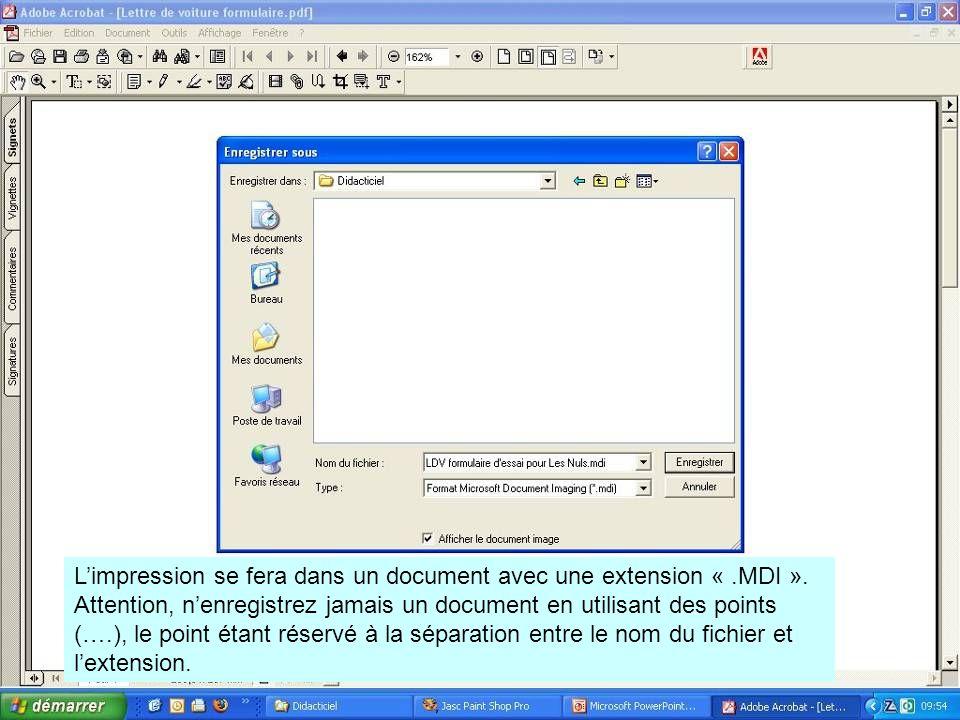 L'impression se fera dans un document avec une extension «. MDI »