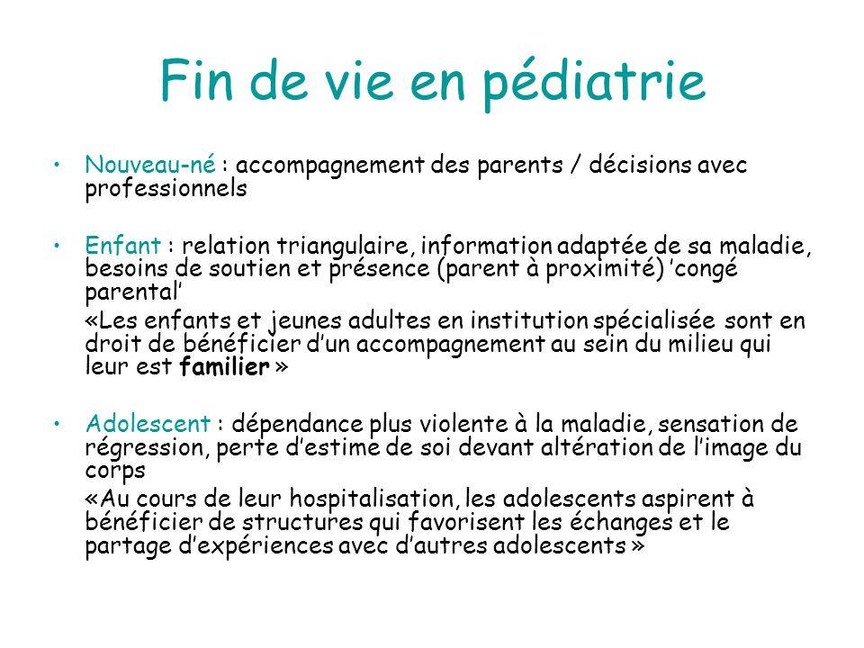 Fin de vie en pédiatrie Nouveau-né : accompagnement des parents / décisions avec professionnels.