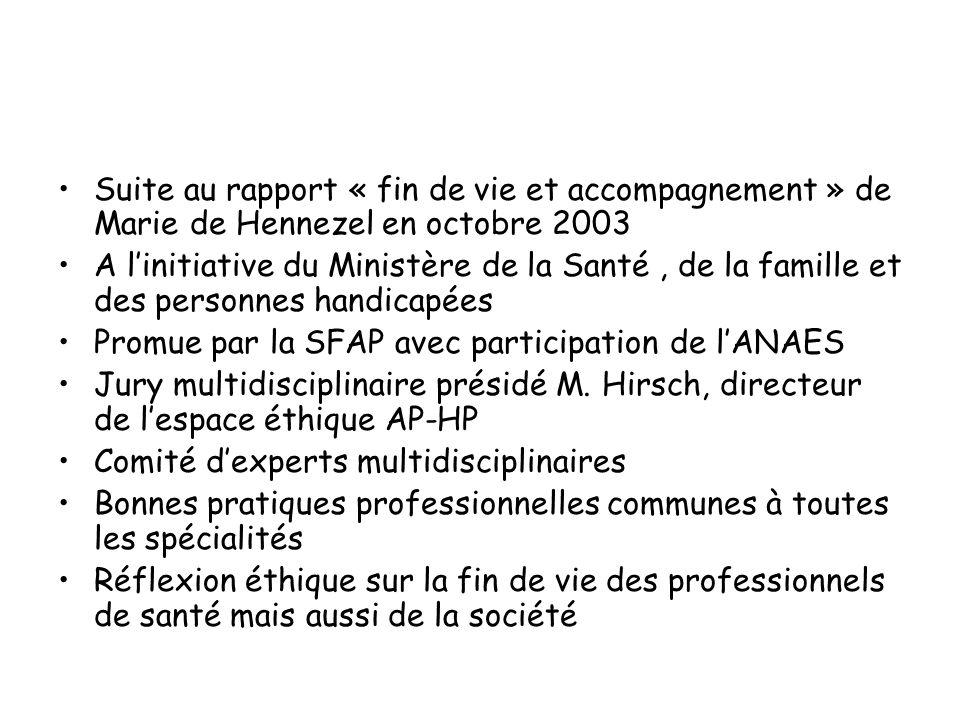 Suite au rapport « fin de vie et accompagnement » de Marie de Hennezel en octobre 2003