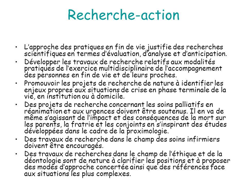 Recherche-action L'approche des pratiques en fin de vie justifie des recherches scientifiques en termes d'évaluation, d'analyse et d'anticipation.