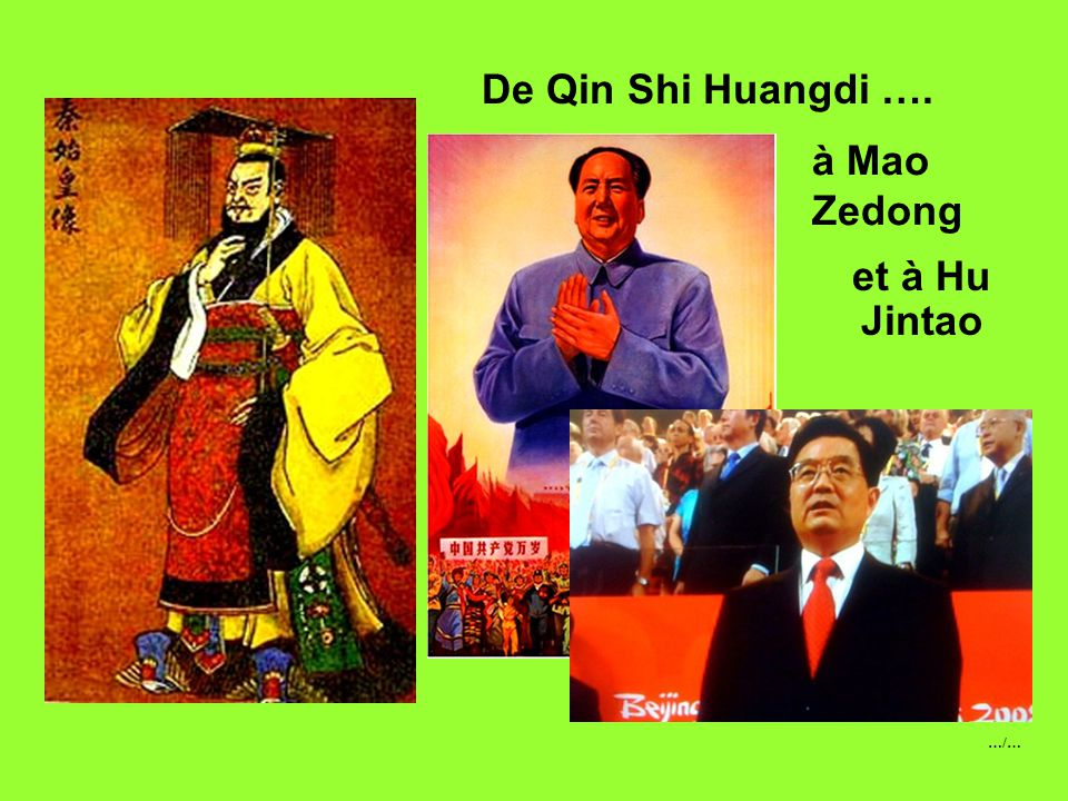 De Qin Shi Huangdi …. à Mao Zedong et à Hu Jintao …/…