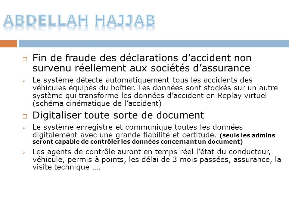 Abdellah Hajjab Fin de fraude des déclarations d'accident non survenu réellement aux sociétés d'assurance.
