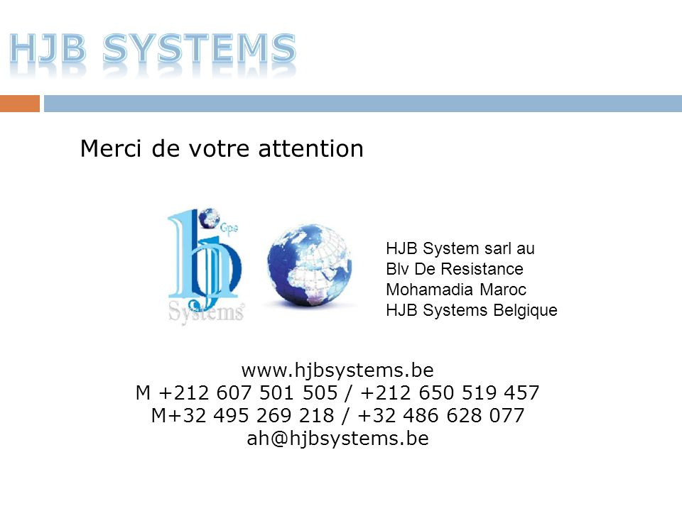 HJB SYSTEMS Merci de votre attention www.hjbsystems.be