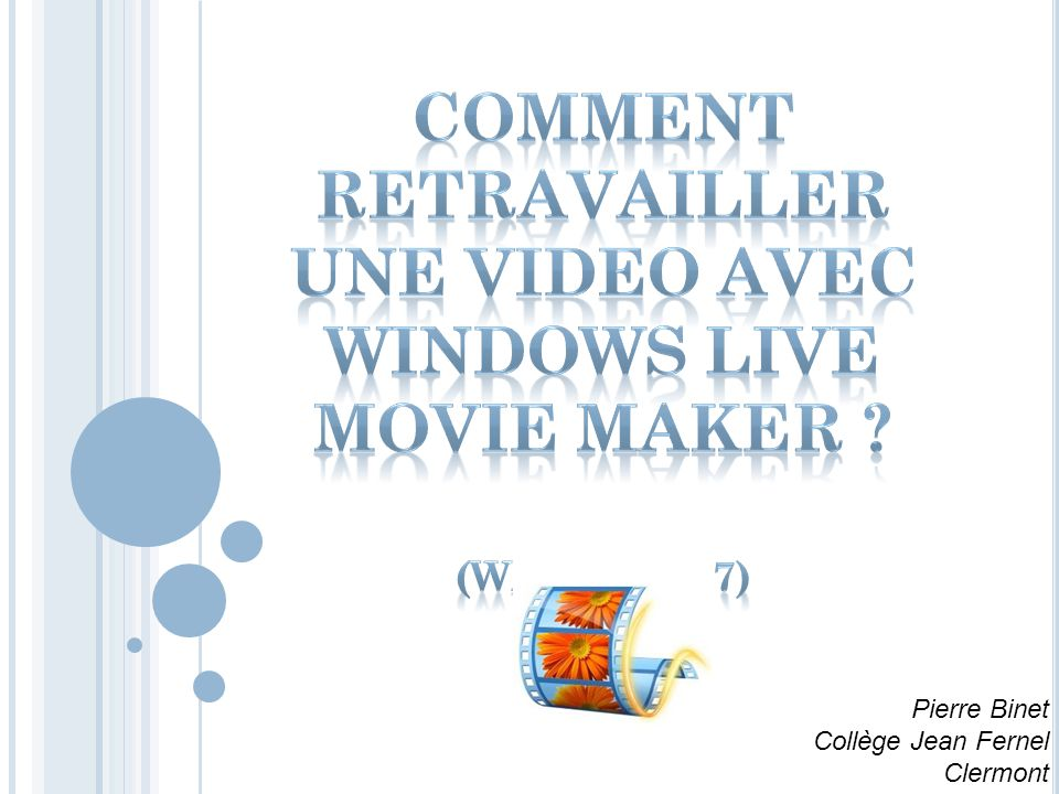 Comment retravailler Une video avec Windows live movie maker