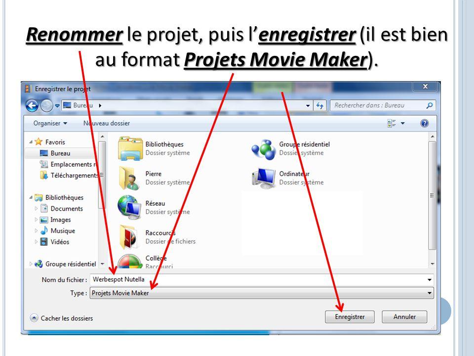 Renommer le projet, puis l'enregistrer (il est bien au format Projets Movie Maker).