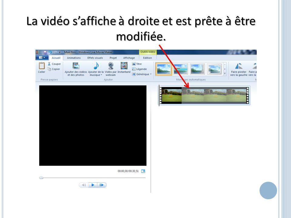 La vidéo s'affiche à droite et est prête à être modifiée.