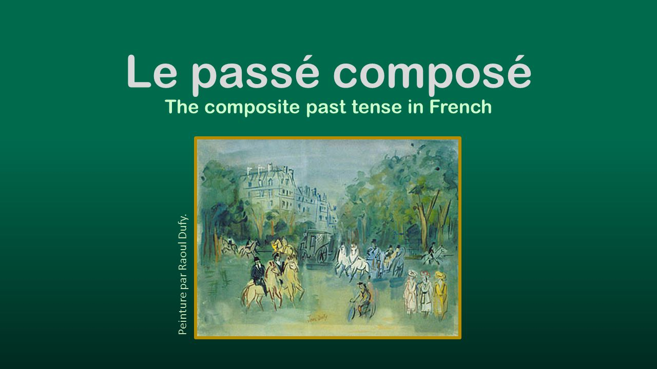 The composite past tense in French