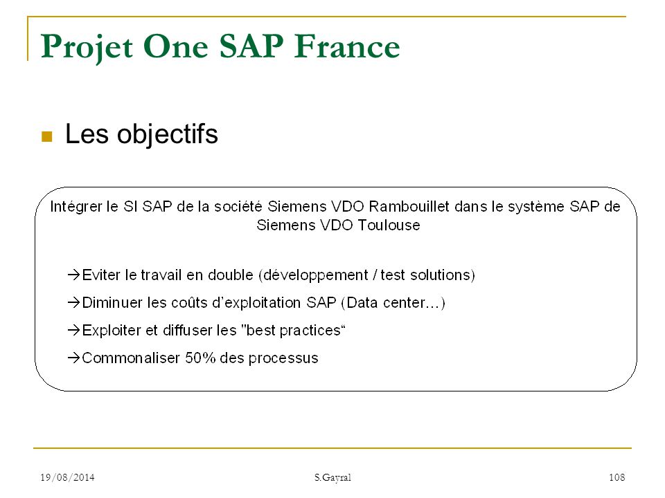 Projet One SAP France Les objectifs 05/04/2017 S.Gayral