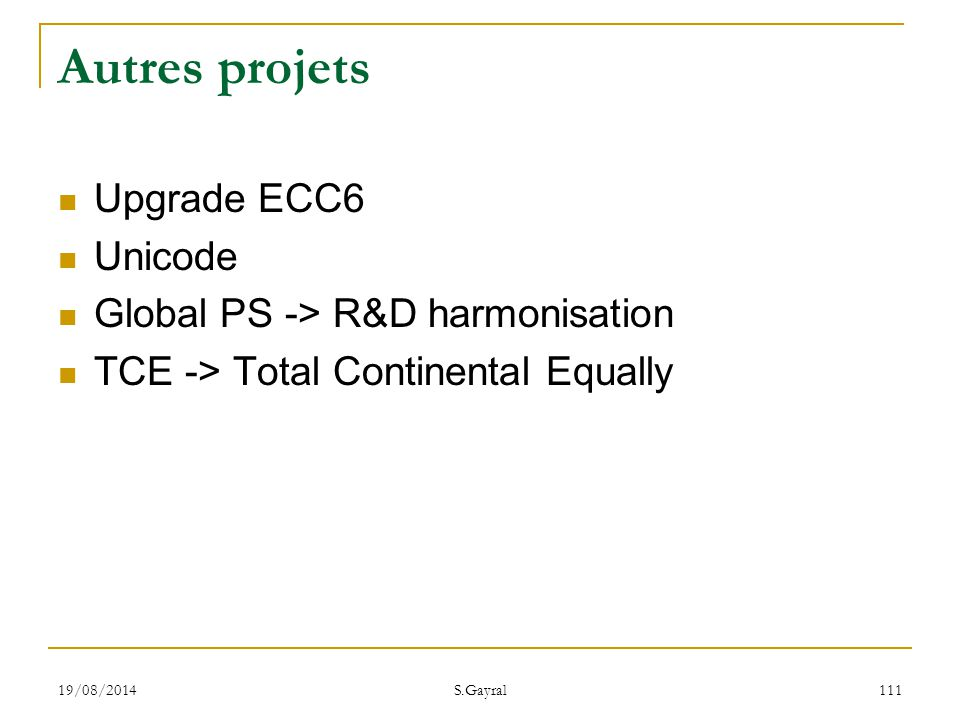 Autres projets Upgrade ECC6 Unicode Global PS -> R&D harmonisation