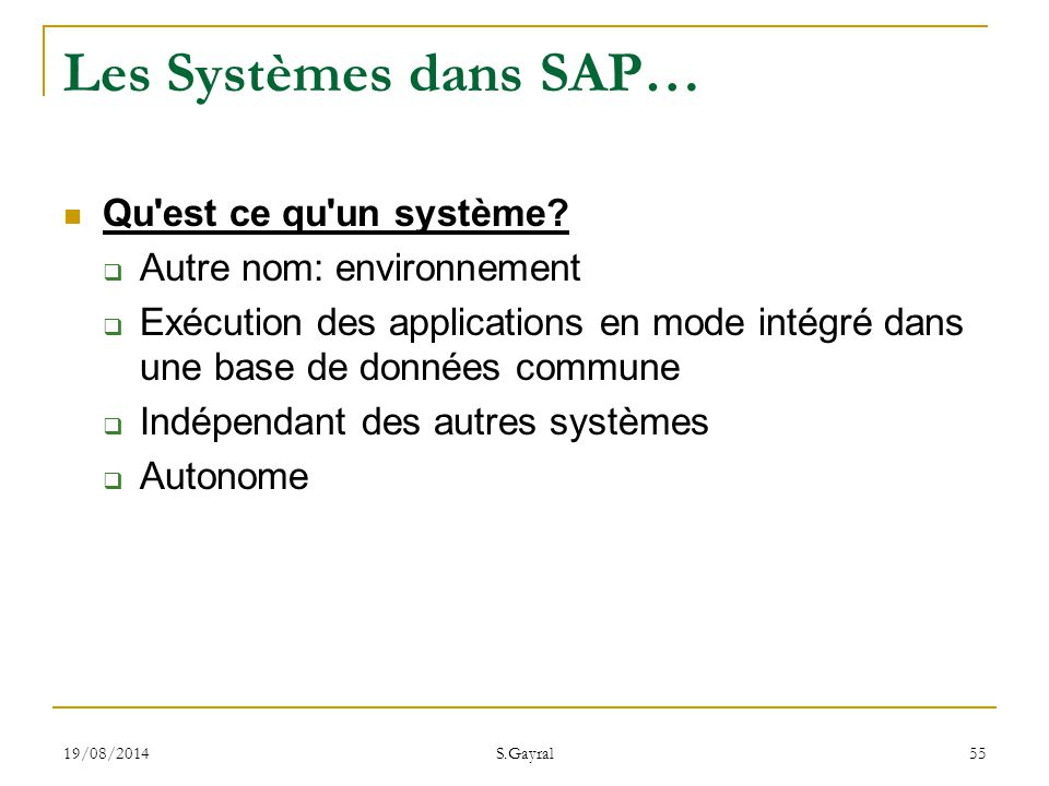 Les Systèmes dans SAP… Qu est ce qu un système
