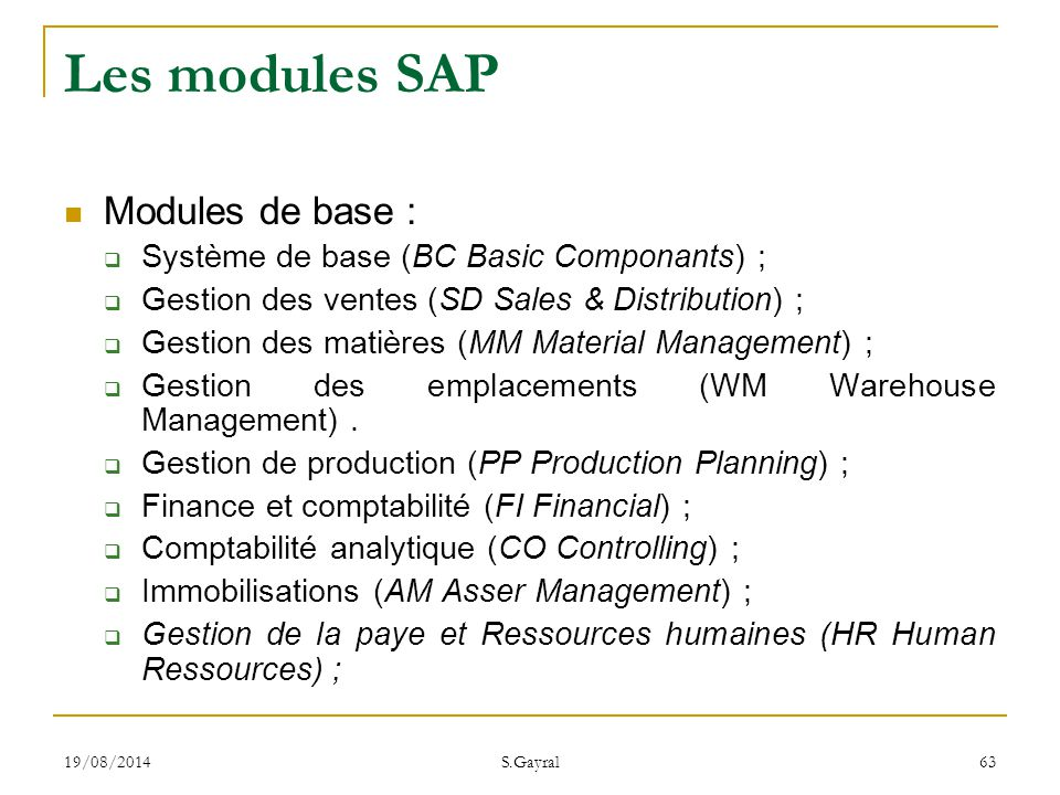 Les modules SAP Modules de base :