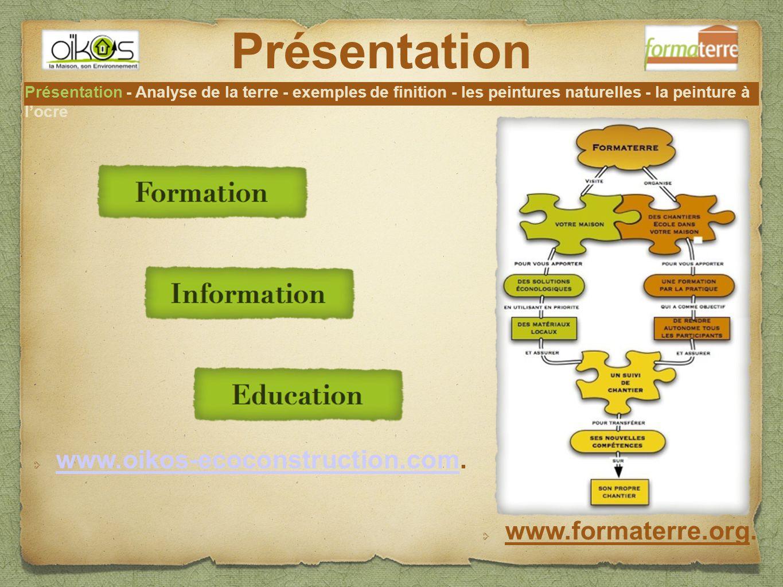Présentation www.oikos-ecoconstruction.com. www.formaterre.org.