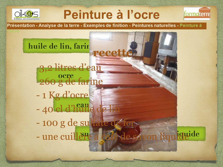 Peinture à l'ocre recette 3,2 litres d'eau 260 g de farine