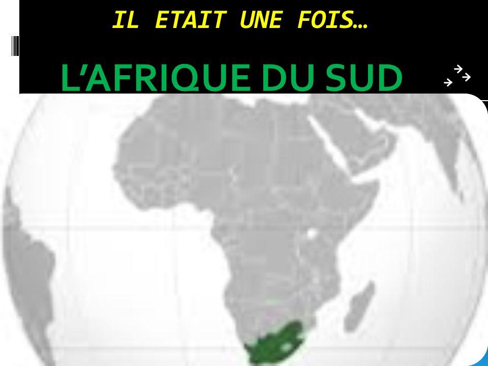 IL ETAIT UNE FOIS… L'AFRIQUE DU SUD
