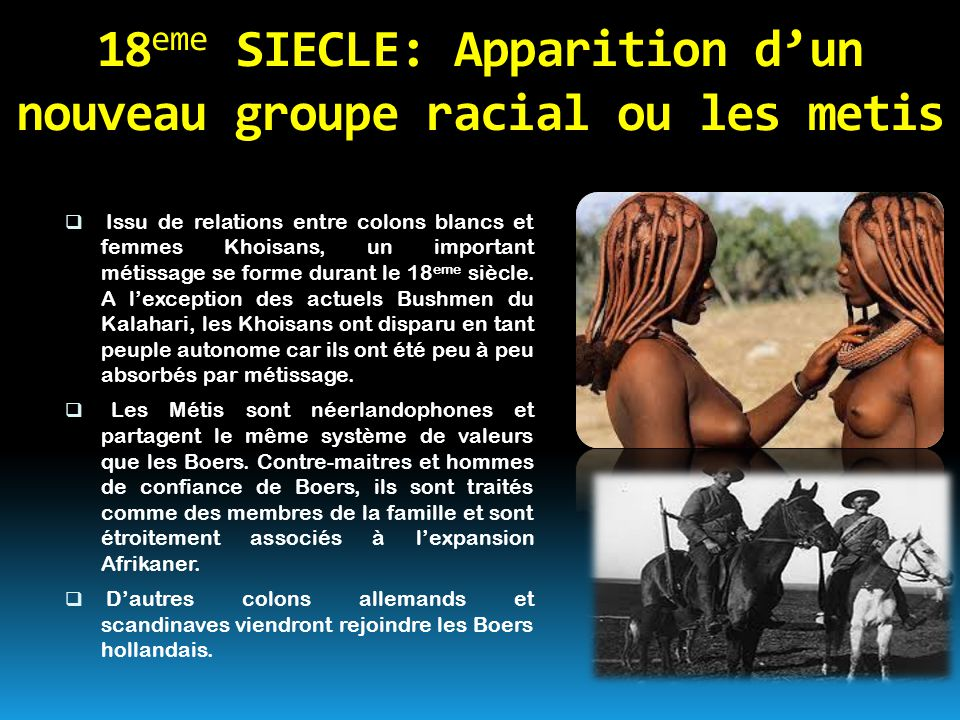 18eme SIECLE: Apparition d'un nouveau groupe racial ou les metis