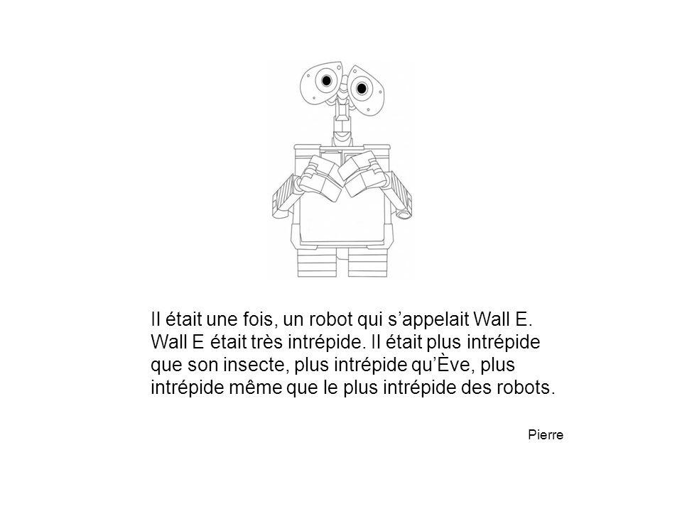 Il était une fois, un robot qui s'appelait Wall E.