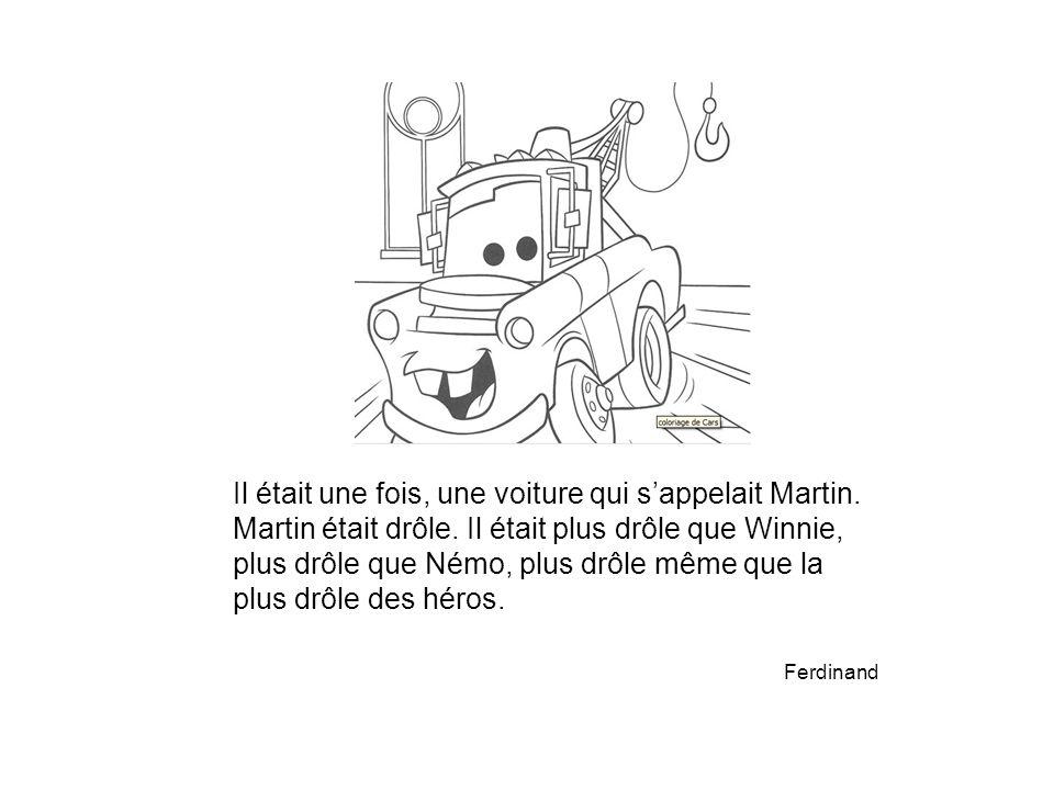 Il était une fois, une voiture qui s'appelait Martin.